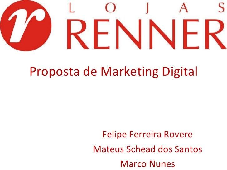 Proposta de Marketing Digital Felipe Ferreira Rovere Mateus Schead dos Santos Marco Nunes
