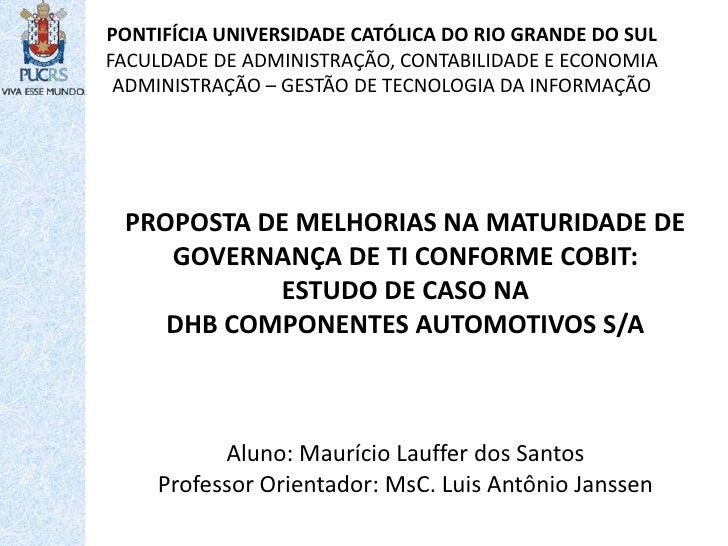 PONTIFÍCIA UNIVERSIDADE CATÓLICA DO RIO GRANDE DO SUL<br />FACULDADE DE ADMINISTRAÇÃO, CONTABILIDADE E ECONOMIA<br />ADMIN...