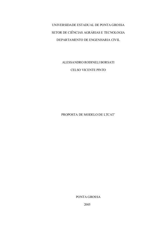 UNIVERSIDADE ESTADUAL DE PONTA GROSSA SETOR DE CIÊNCIAS AGRÁRIAS E TECNOLOGIA DEPARTAMENTO DE ENGENHARIA CIVIL  ALESSANDRO...