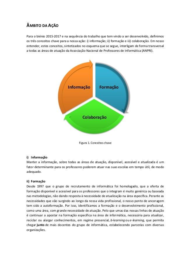 ÂMBITO DA AÇÃO Para o biénio 2015-2017 e na sequência do trabalho que tem vindo a ser desenvolvido, definimos os três conc...
