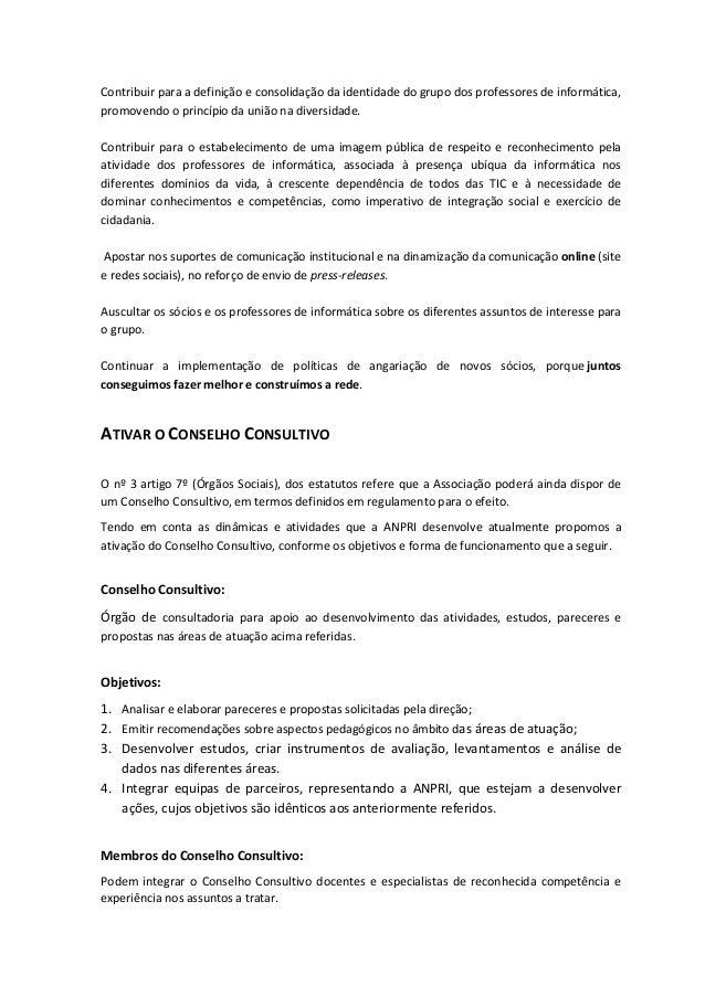 Contribuir para a definição e consolidação da identidade do grupo dos professores de informática, promovendo o princípio d...