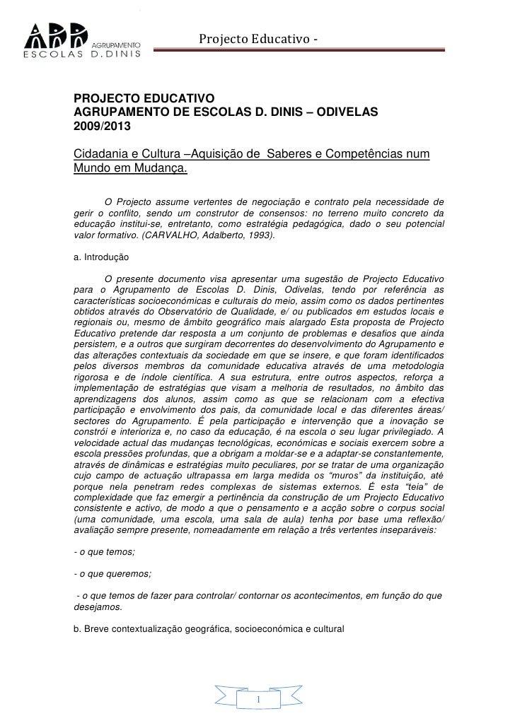 Projecto Educativo -    PROJECTO EDUCATIVO AGRUPAMENTO DE ESCOLAS D. DINIS – ODIVELAS 2009/2013  Cidadania e Cultura –Aqui...