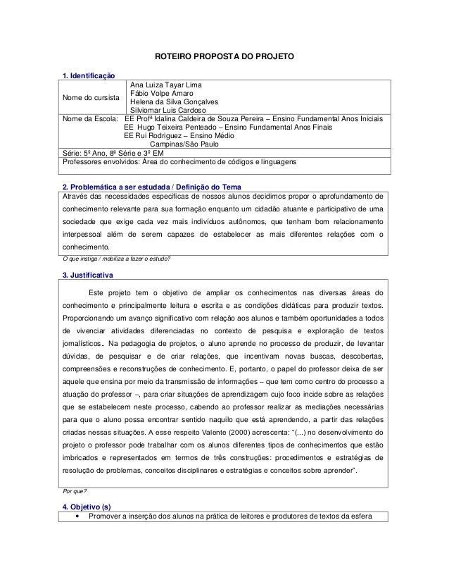 ROTEIRO PROPOSTA DO PROJETO1. Identificação                     Ana Luiza Tayar Lima                     Fábio Volpe Amaro...
