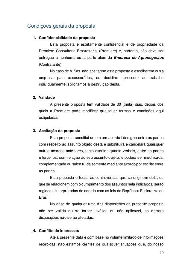 10 Condições gerais da proposta 1. Confidencialidade da proposta Esta proposta é estritamente confidencial e de propriedad...