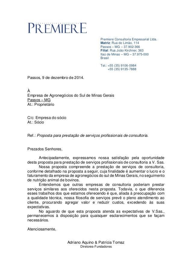 Premiere Consultoria Empresarial Ltda. Matriz: Rua do Limão, 114 Passos – MG – 37.902-366 Filial: Rua João Kirchner, 363 I...