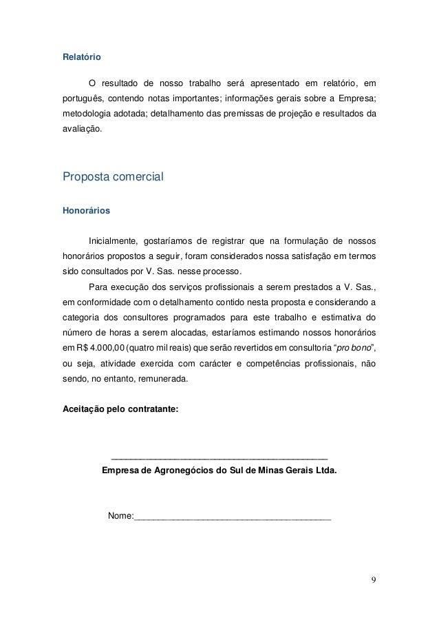 9 Relatório O resultado de nosso trabalho será apresentado em relatório, em português, contendo notas importantes; informa...