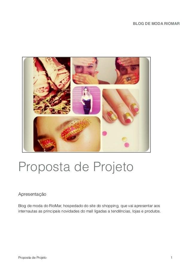 BLOG DE MODA RIOMAR!Proposta de Projeto!!Apresentação!Blog de moda do RioMar, hospedado do site do shopping, que vai apres...