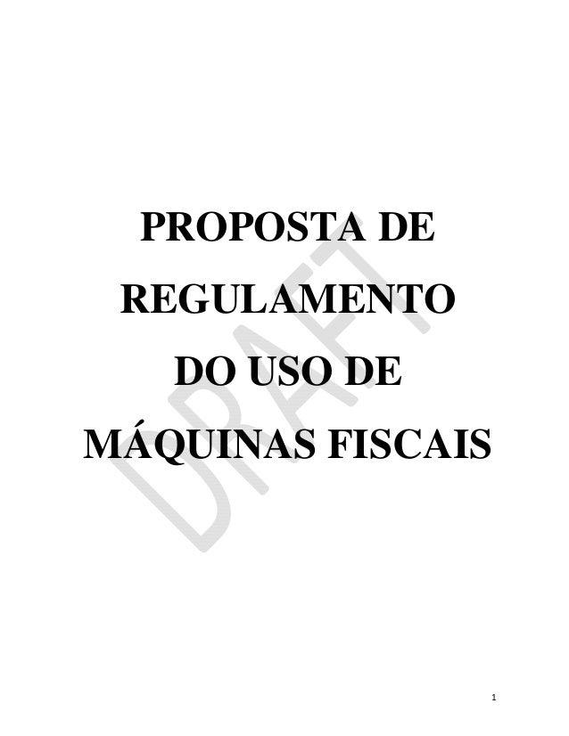 PROPOSTA DE     REGULAMENTO       DO USO DE    MÁQUINAS FISCAIS                    1