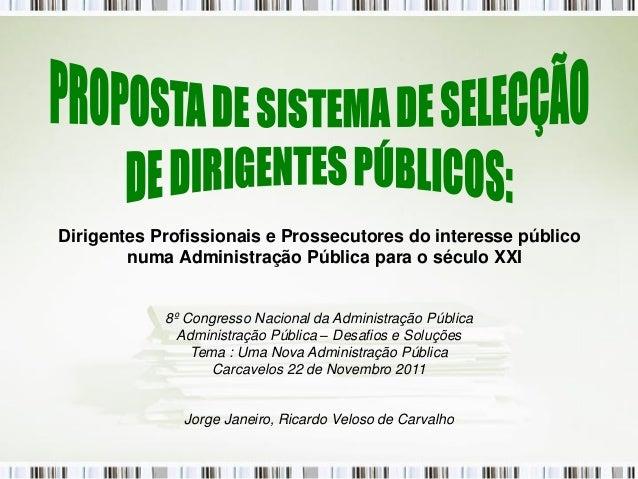 Dirigentes Profissionais e Prossecutores do interesse público        numa Administração Pública para o século XXI         ...