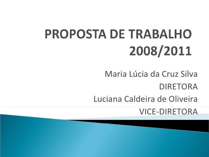 Maria Lúcia da Cruz Silva DIRETORA Luciana Caldeira de Oliveira VICE-DIRETORA