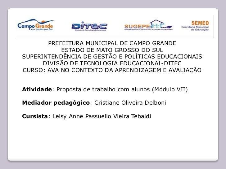 PREFEITURA MUNICIPAL DE CAMPO GRANDE           ESTADO DE MATO GROSSO DO SULSUPERINTENDÊNCIA DE GESTÃO E POLÍTICAS EDUCACIO...