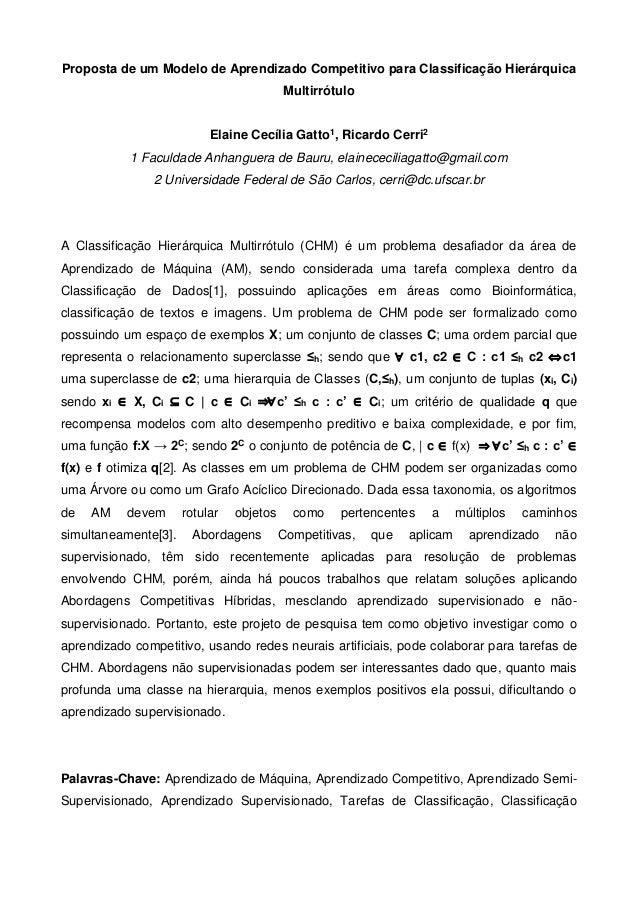 Proposta de um Modelo de Aprendizado Competitivo para Classificação Hierárquica Multirrótulo Elaine Cecília Gatto1, Ricard...