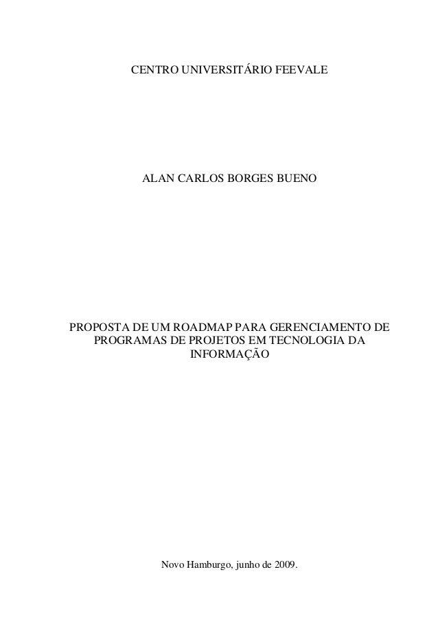 CENTRO UNIVERSITÁRIO FEEVALE ALAN CARLOS BORGES BUENO PROPOSTA DE UM ROADMAP PARA GERENCIAMENTO DE PROGRAMAS DE PROJETOS E...