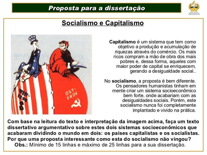 Socialismo e Capitalismo Capitalismo  é um sistema que tem como objetivo a produção e acumulação de riquezas através do co...