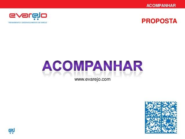 ACOMPANHAR PROPOSTA www.evarejo.com