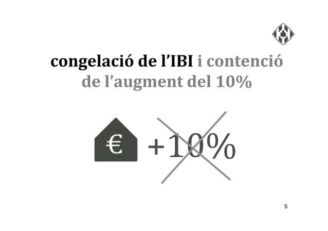 congelació de l'IBI i contenció de l'augment del 10% 5