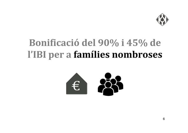 6 Bonificació del 90% i 45% de l'IBI per a famílies nombroses