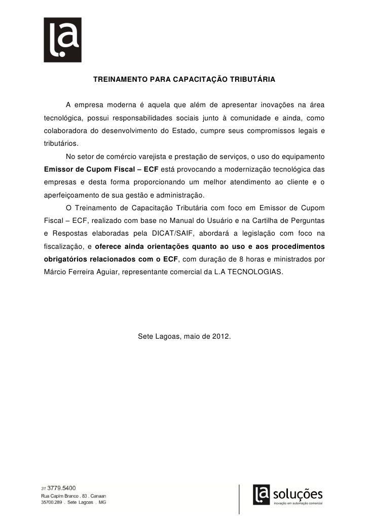 TREINAMENTO PARA CAPACITAÇÃO TRIBUTÁRIA       A empresa moderna é aquela que além de apresentar inovações na áreatecnológi...