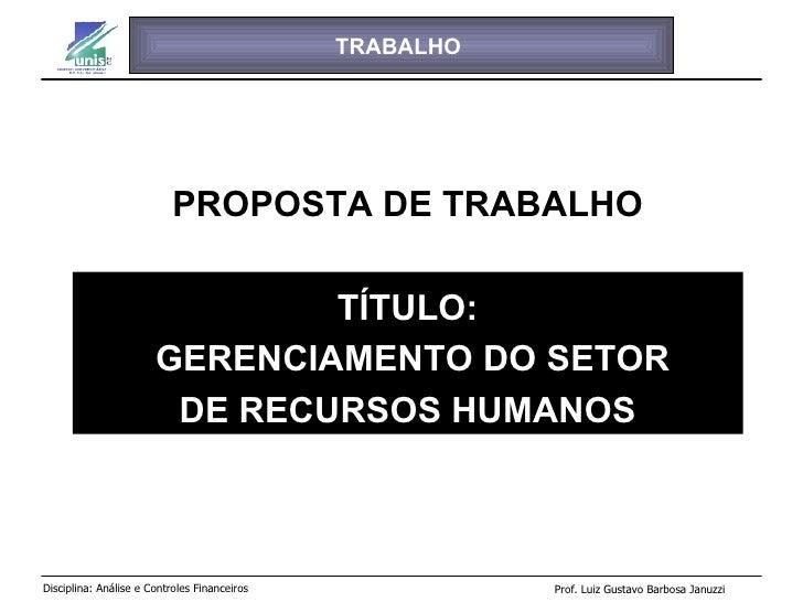 TRABALHO PROPOSTA DE TRABALHO TÍTULO: GERENCIAMENTO DO SETOR DE RECURSOS HUMANOS