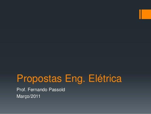 Propostas Eng. Elétrica Prof. Fernando Passold Março/2011