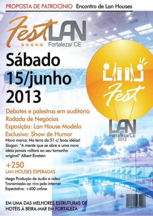 FestLAN - Encontro Nacional de Lan Houses - Edição: FortalezaData prevista: Sábado, 15 de junho de 2013Horário: 9h ás 21hL...