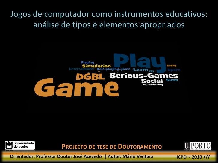 Jogos de computador como instrumentos educativos:       análise de tipos e elementos apropriados                          ...