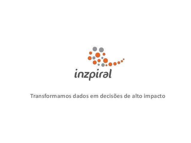 Transformamos dados em decisões de alto impacto