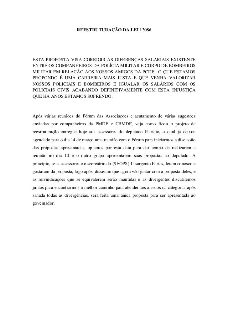 REESTRUTURAÇÃO DA LEI 12086ESTA PROPOSTA VISA CORRIGIR AS DIFERENÇAS SALARIAIS EXISTENTEENTRE OS COMPANHEIROS DA POLÍCIA M...