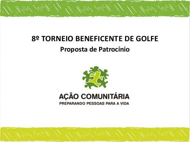 8º TORNEIO BENEFICENTE DE GOLFE       Proposta de Patrocínio