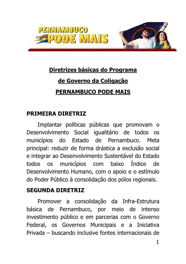 Diretrizes básicas do Programa             de Governo da Coligação            PERNAMBUCO PODE MAIS   PRIMEIRA DIRETRIZ    ...