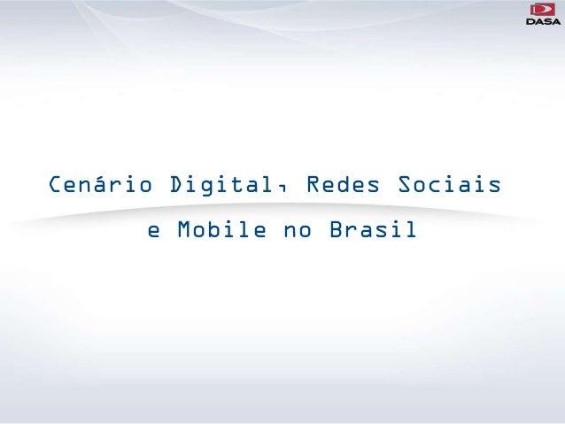Cenário Digital, Redes Sociais      e Mobile no Brasil
