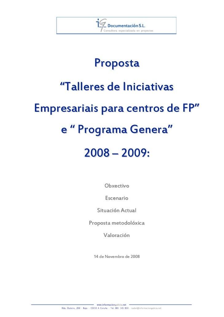 """Proposta    """"Talleres de IniciativasEmpresariais para centros de FP""""     e """" Programa Genera""""         2008 – 2009:        ..."""