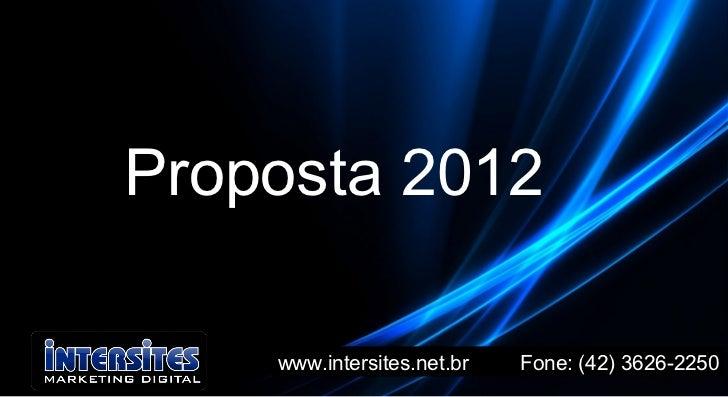 www.intersites.net.br  Fone: (42) 3626-2250 Marcado Proposta 2012