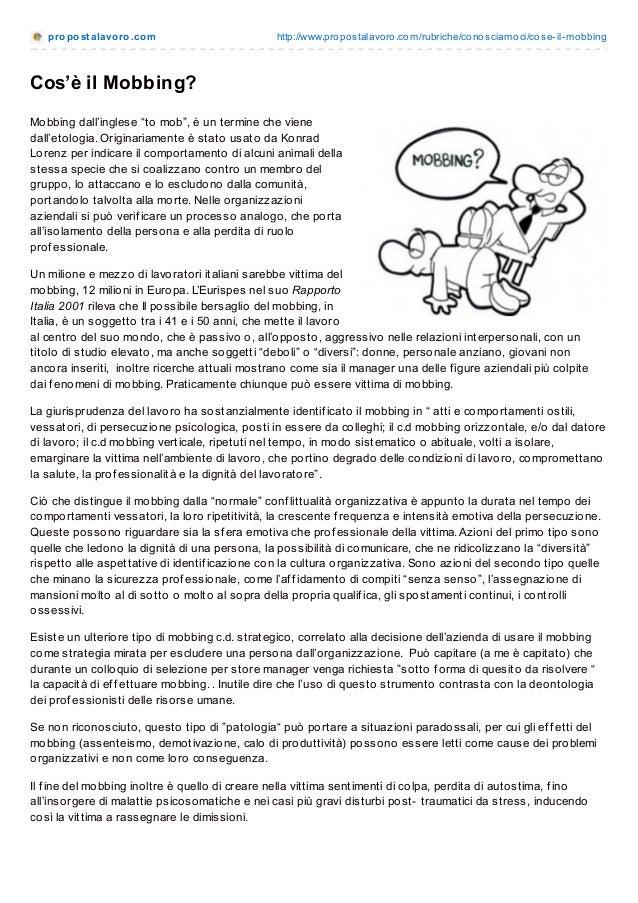 pro po st alavo ro .co m  http://www.pro po stalavo ro .co m/rubriche/co no sciamo ci/co se-il-mo bbing  Cos'è il Mobbing?...