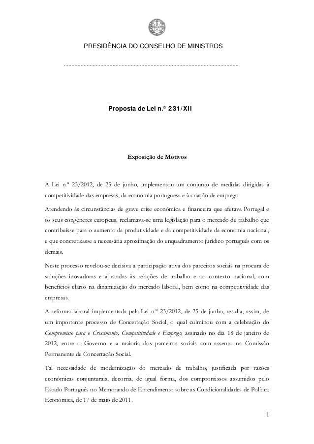 PRESIDÊNCIA DO CONSELHO DE MINISTROS 1 Proposta de Lei n.º 231/XII Exposição de Motivos A Lei n.º 23/2012, de 25 de junho,...