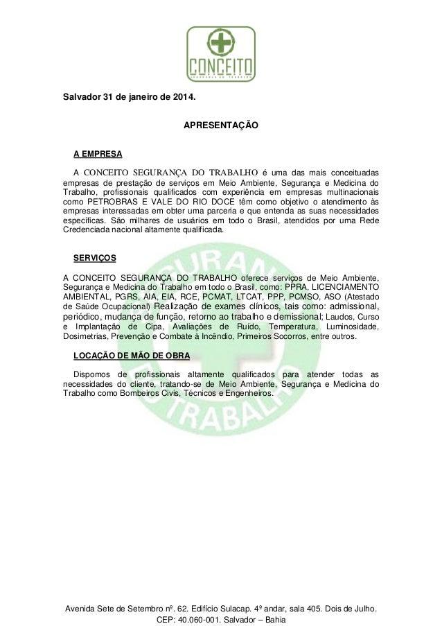 Salvador 31 de janeiro de 2014. APRESENTAÇÃO A EMPRESA A CONCEITO SEGURANÇA DO TRABALHO é uma das mais conceituadas empres...