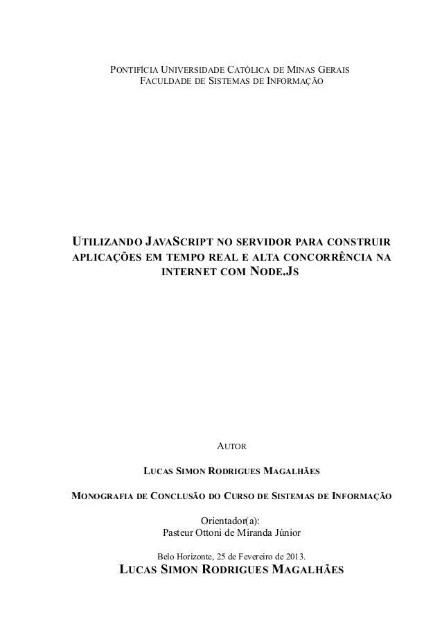PONTIFÍCIA UNIVERSIDADE CATÓLICA DE MINAS GERAIS             FACULDADE DE SISTEMAS DE INFORMAÇÃOUTILIZANDO JAVASCRIPT NO S...