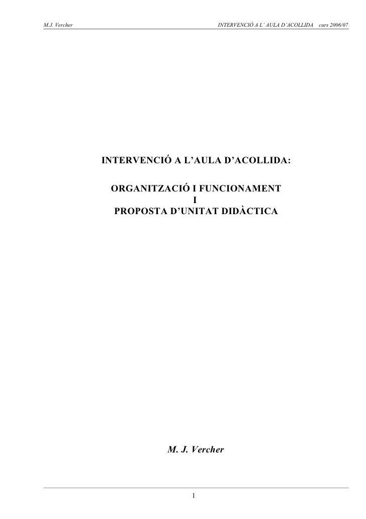 M.J. Vercher                         INTERVENCIÓ A L' AULA D'ACOLLIDA   curs 2006/07               INTERVENCIÓ A L'AULA D'...