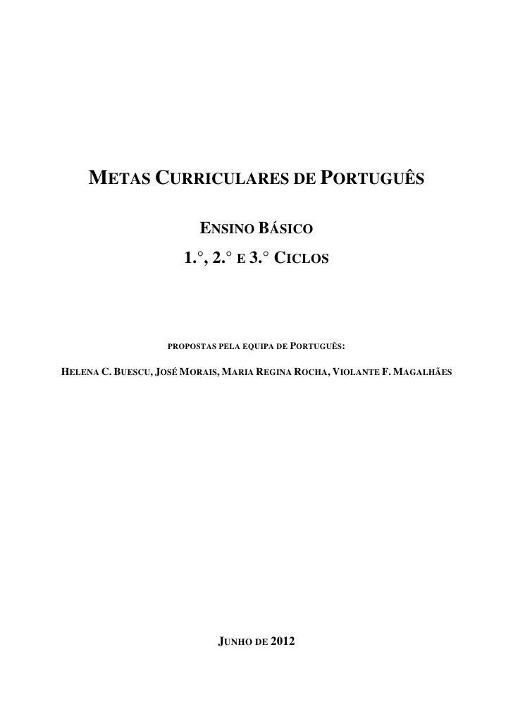 METAS CURRICULARES DE PORTUGUÊS                         ENSINO BÁSICO                      1.°, 2.° E 3.° CICLOS          ...
