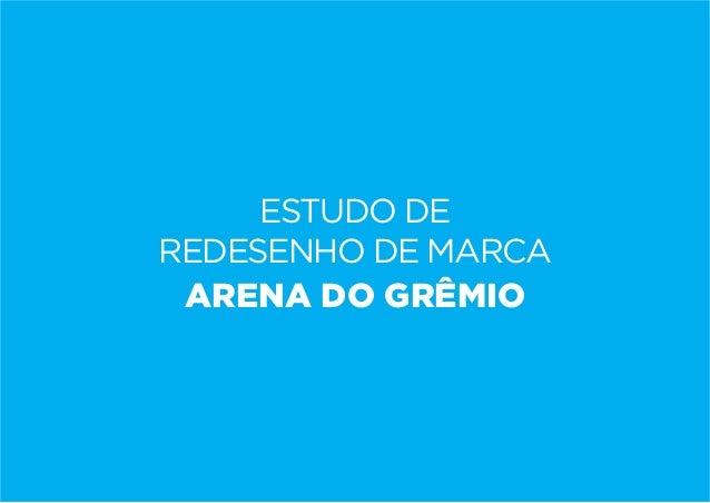 ESTUDO DE REDESENHO DE MARCA ARENA DO GRÊMIO
