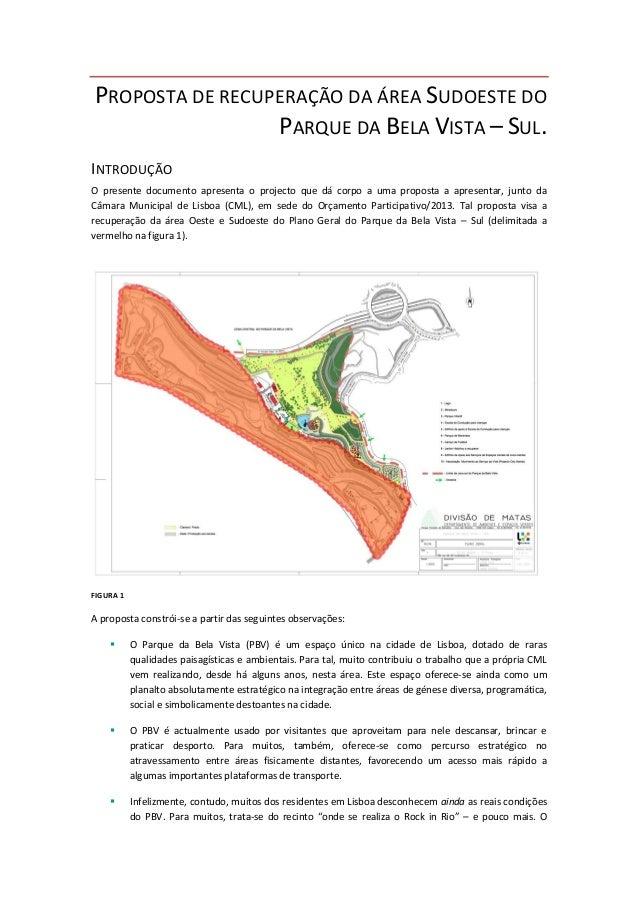 PROPOSTA DE RECUPERAÇÃO DA ÁREA SUDOESTE DO PARQUE DA BELA VISTA – SUL. INTRODUÇÃO O presente documento apresenta o projec...
