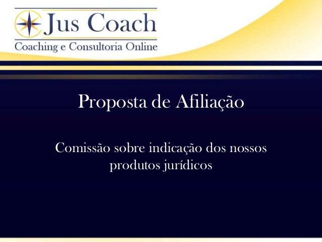 Proposta de AfiliaçãoComissão sobre indicação dos nossosprodutos jurídicos
