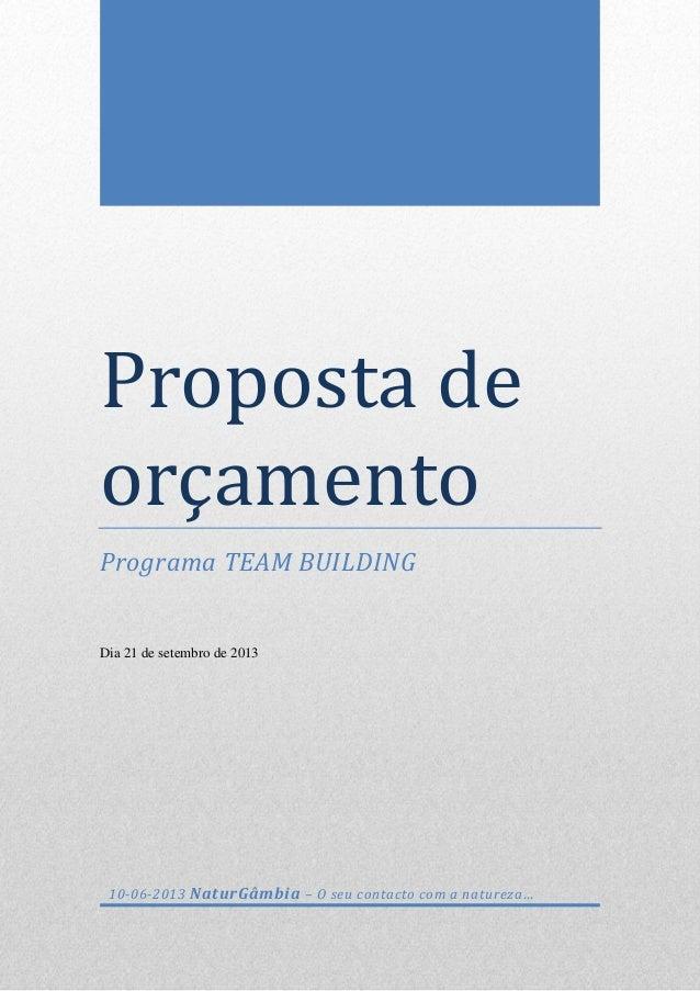 Proposta de orçamento Programa TEAM BUILDING Dia 21 de setembro de 2013 10-06-2013 NaturGâmbia – O seu contacto com a natu...