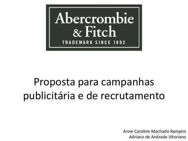 Proposta para campanhaspublicitária e de recrutamentoAnne Caroline Machado RampimAdriano de Andrade Vitoriano