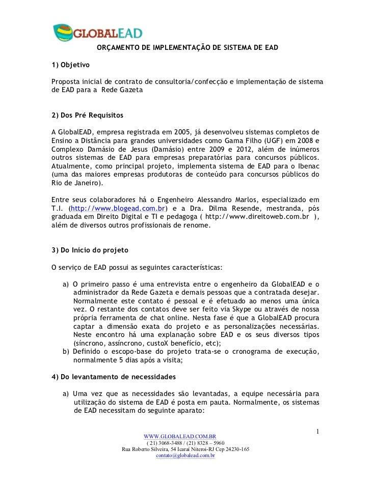 ORÇAMENTO DE IMPLEMENTAÇÃO DE SISTEMA DE EAD1) ObjetivoProposta inicial de contrato de consultoria/confecção e implementaç...