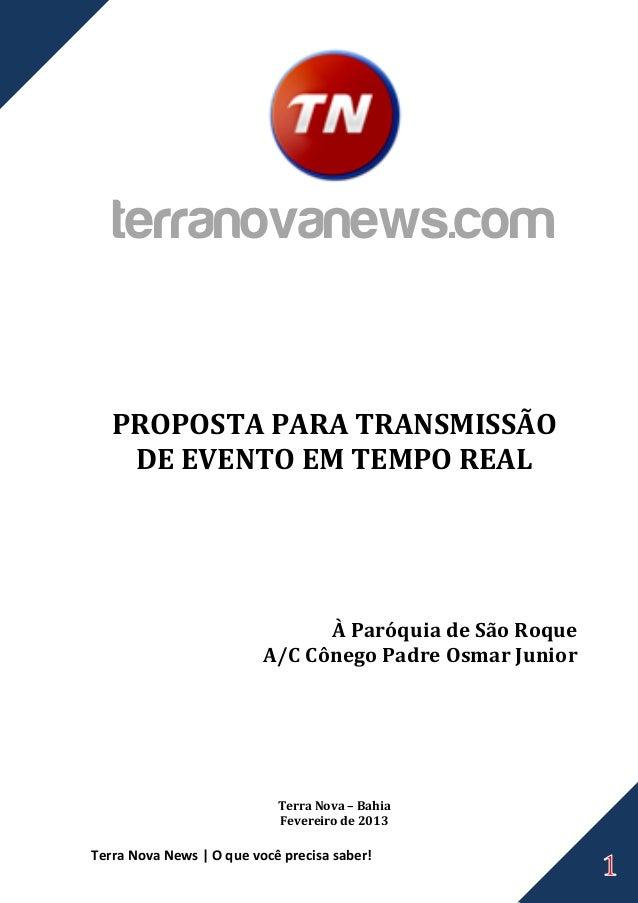 terranovanews.com   PROPOSTA PARA TRANSMISSÃO    DE EVENTO EM TEMPO REAL                                À Paróquia de São ...