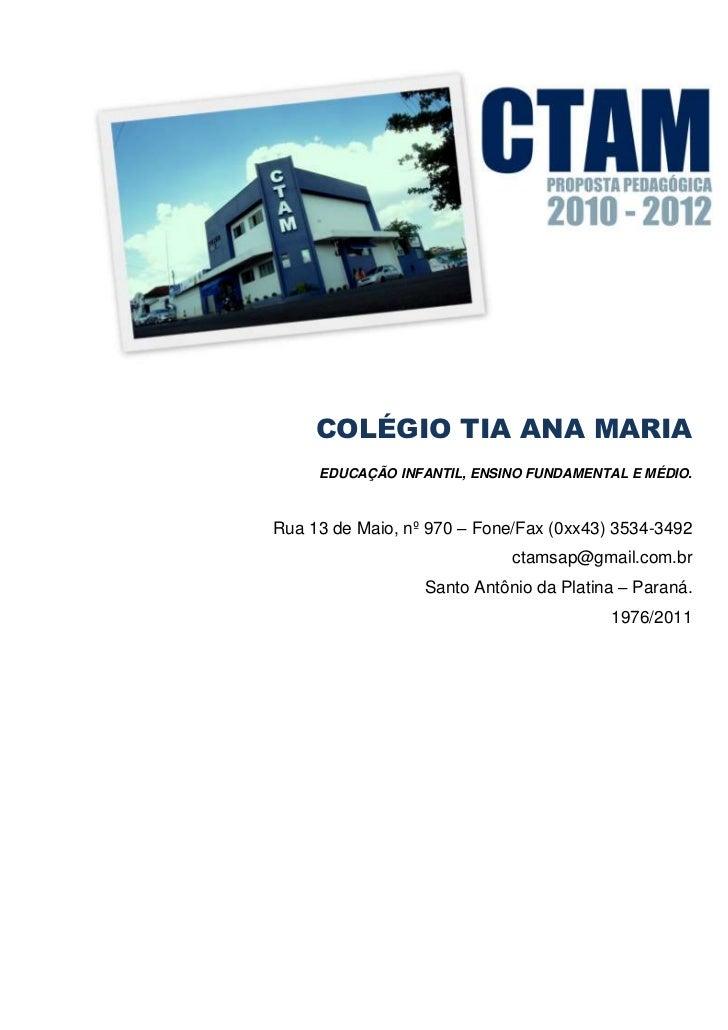 COLÉGIO TIA ANA MARIA     EDUCAÇÃO INFANTIL, ENSINO FUNDAMENTAL E MÉDIO.Rua 13 de Maio, nº 970 – Fone/Fax (0xx43) 3534-349...