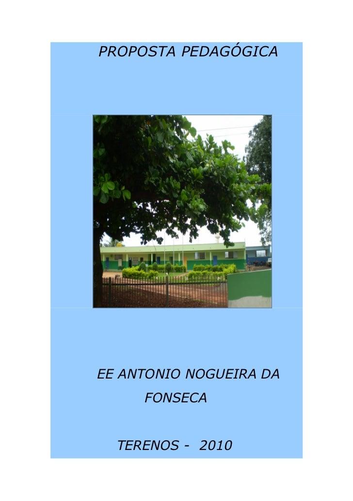 PROPOSTA PEDAGÓGICA     EE ANTONIO NOGUEIRA DA      FONSECA     TERENOS - 2010