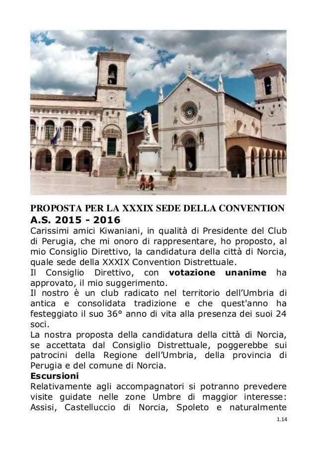 1.14 PROPOSTA PER LA XXXIX SEDE DELLA CONVENTION A.S. 2015 - 2016 Carissimi amici Kiwaniani, in qualità di Presidente del ...