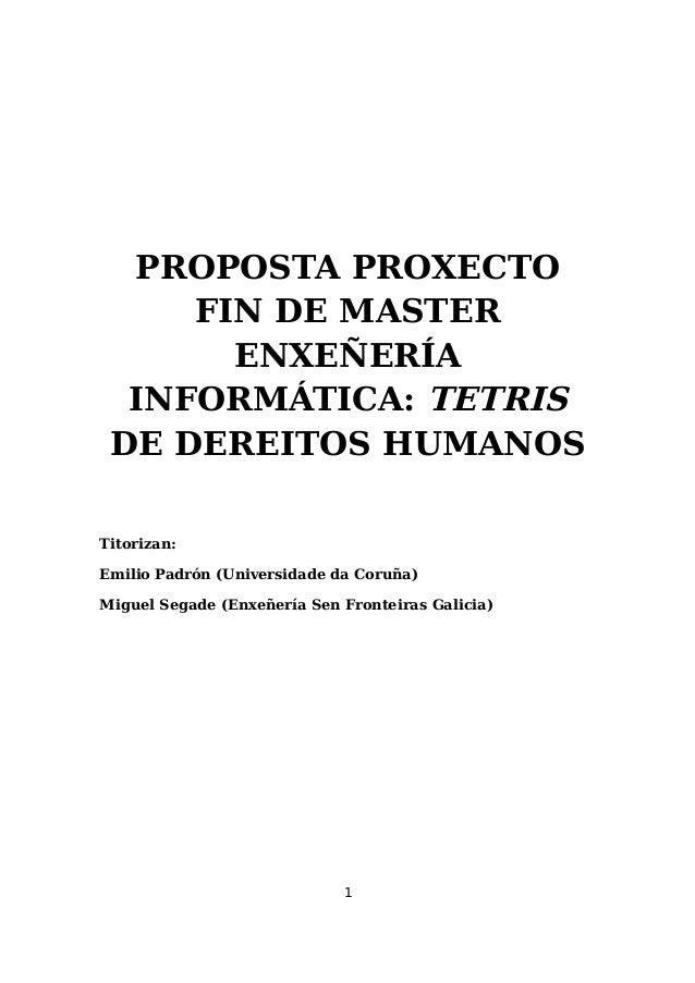 PROPOSTA PROXECTO FIN DE MASTER ENXEÑERÍA INFORMÁTICA: TETRIS DE DEREITOS HUMANOS Titorizan: Emilio Padrón (Universidade d...